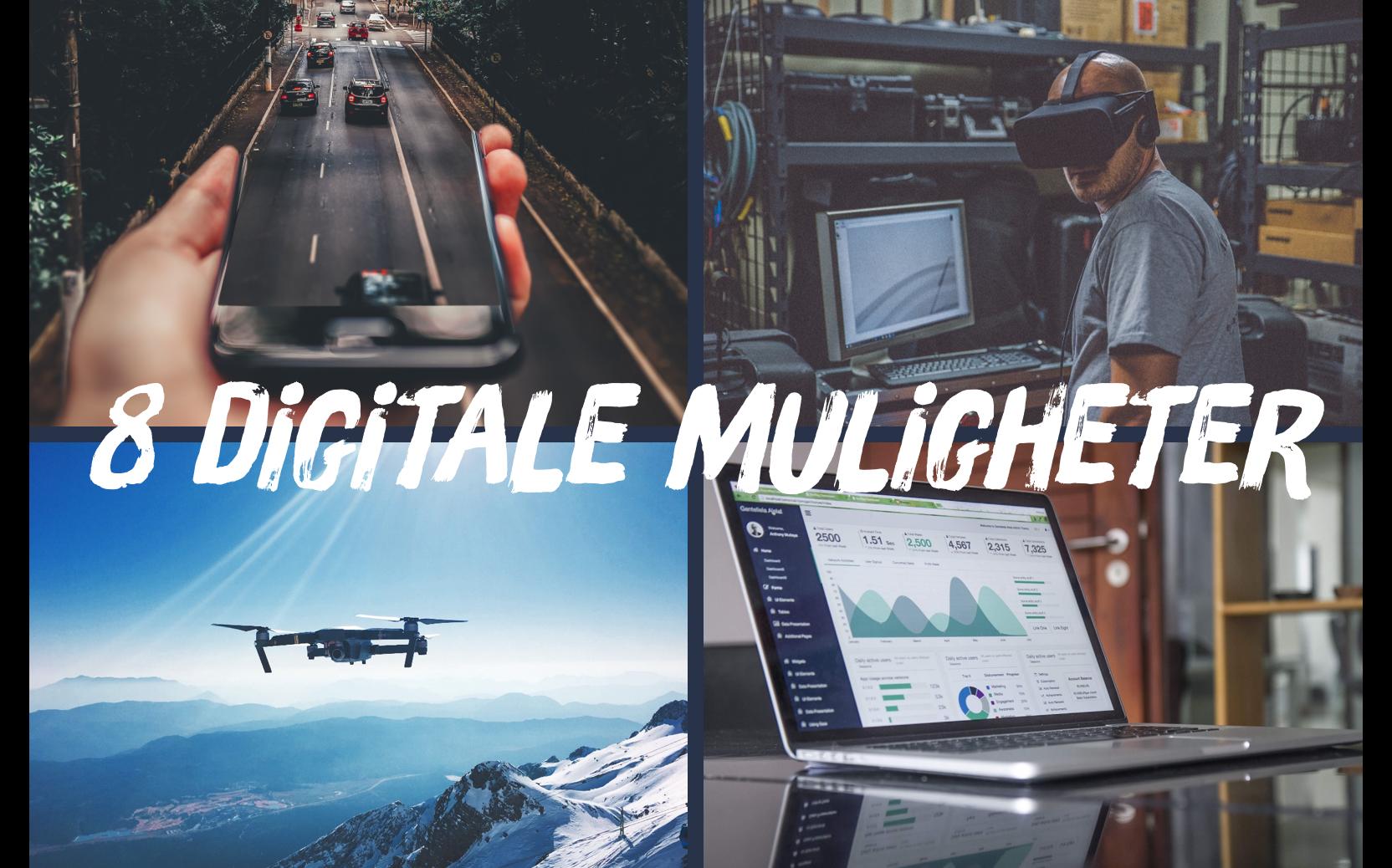 8 digitale muligheter
